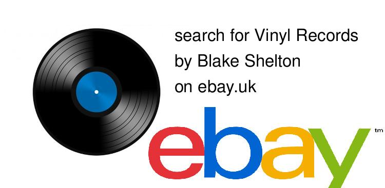 search for Vinyl Recordsby Blake Shelton on ebay.uk