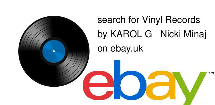 search for Vinyl Recordsby KAROL G & Nicki Minaj on ebay.uk